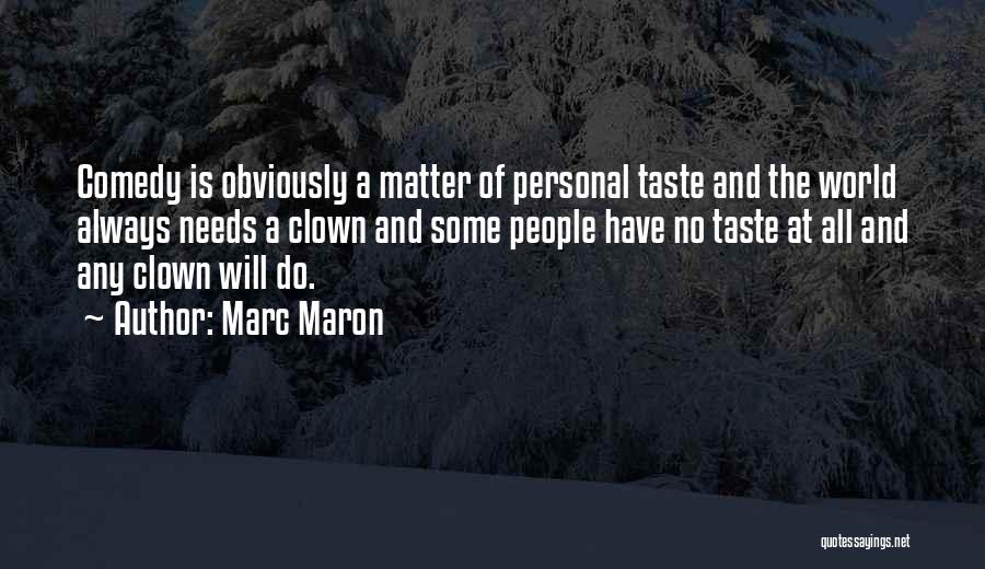 Personal Taste Quotes By Marc Maron