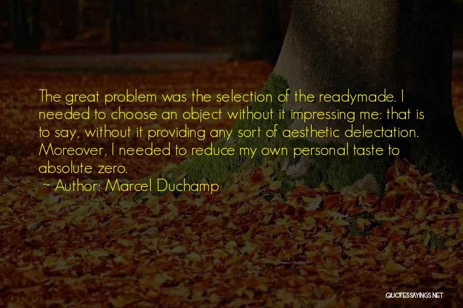 Personal Taste Quotes By Marcel Duchamp