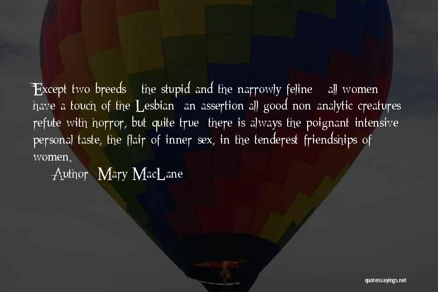 Personal Taste Quotes By Mary MacLane