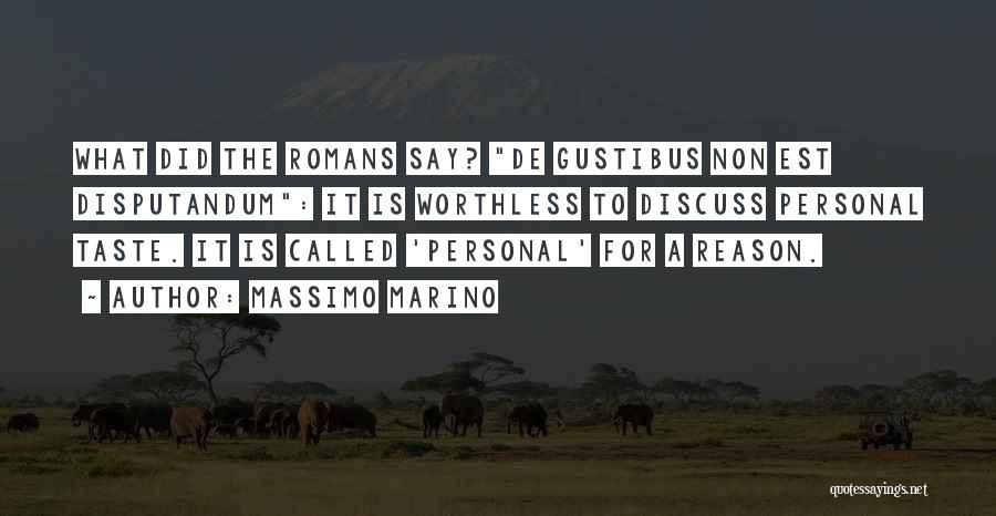 Personal Taste Quotes By Massimo Marino