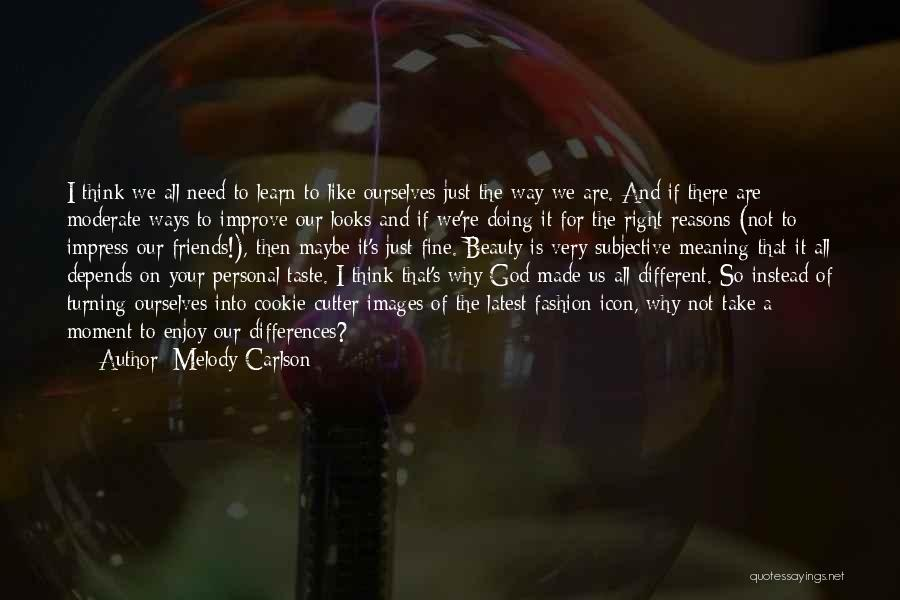 Personal Taste Quotes By Melody Carlson