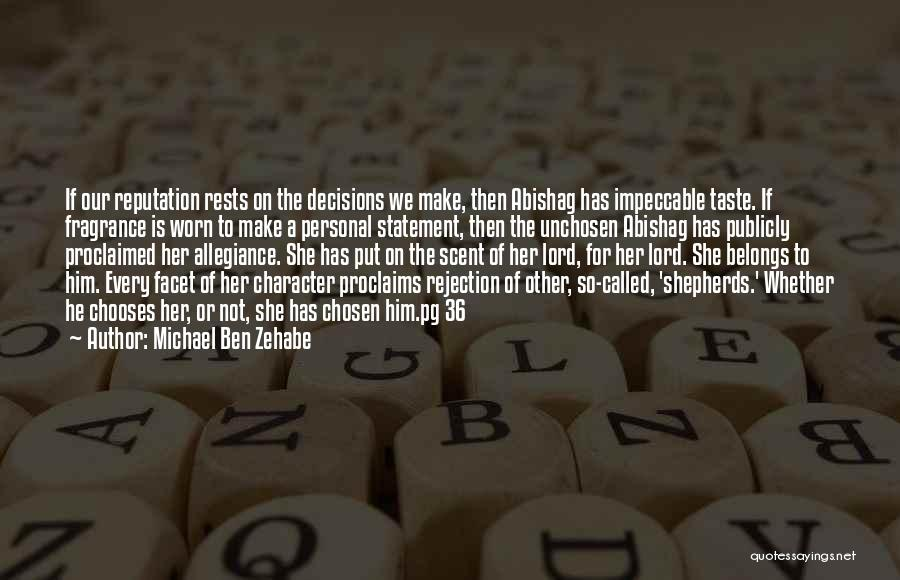 Personal Taste Quotes By Michael Ben Zehabe