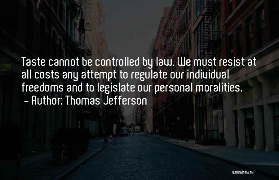 Personal Taste Quotes By Thomas Jefferson