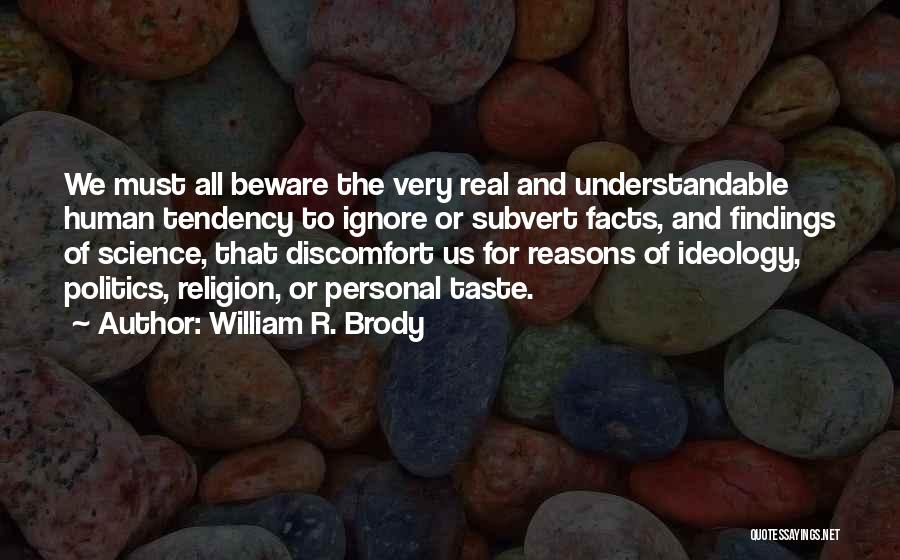 Personal Taste Quotes By William R. Brody
