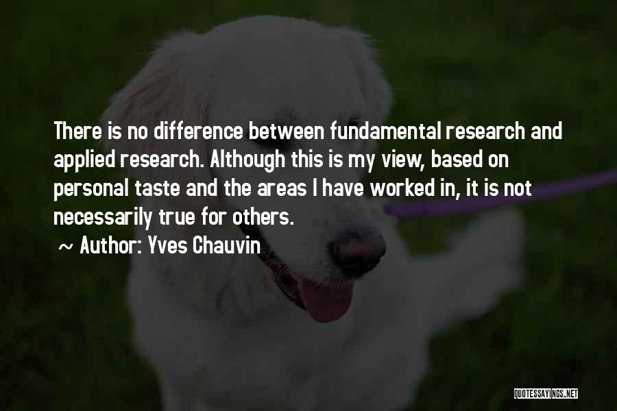 Personal Taste Quotes By Yves Chauvin
