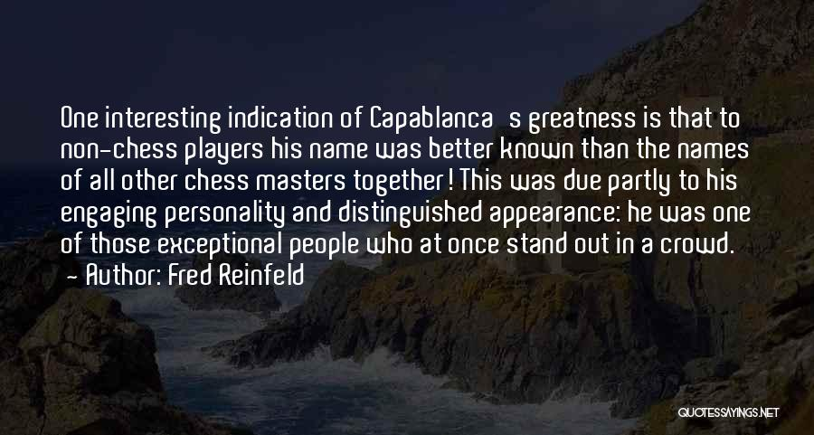 Personality And Appearance Quotes By Fred Reinfeld