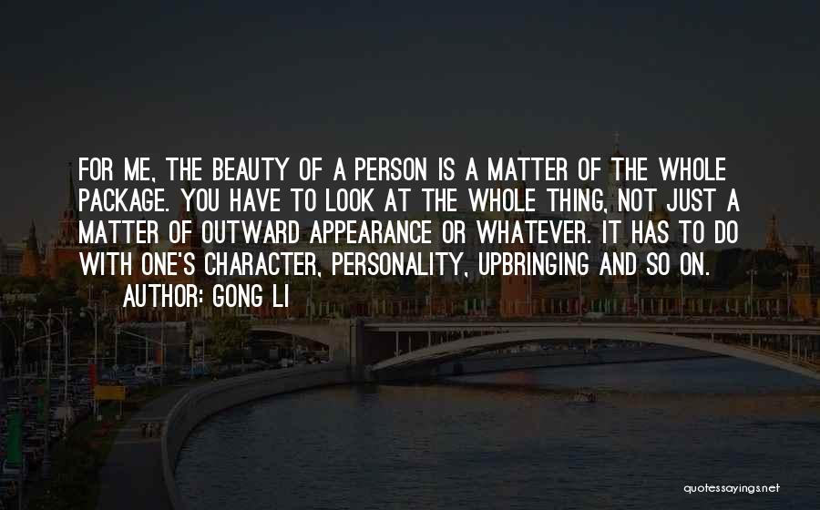 Personality And Appearance Quotes By Gong Li