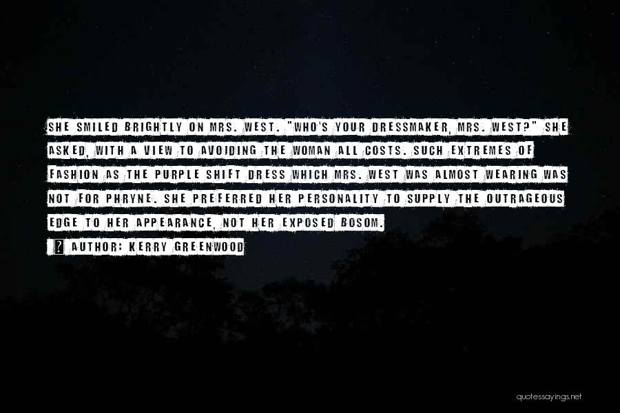 Personality And Appearance Quotes By Kerry Greenwood