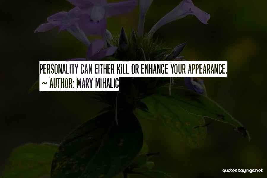 Personality And Appearance Quotes By Mary Mihalic