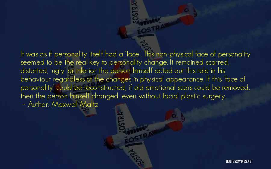 Personality And Appearance Quotes By Maxwell Maltz