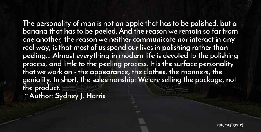 Personality And Appearance Quotes By Sydney J. Harris