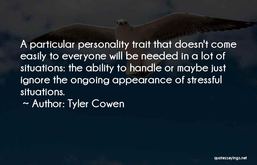 Personality And Appearance Quotes By Tyler Cowen