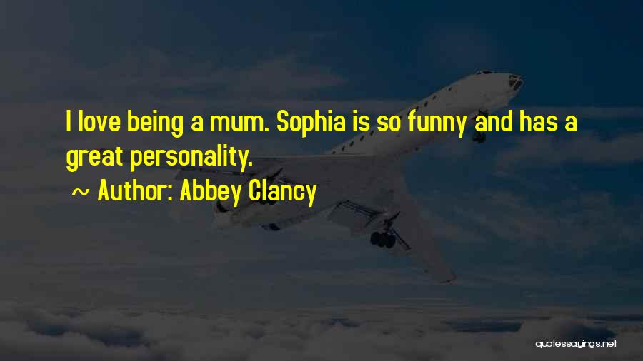 Personality And Love Quotes By Abbey Clancy