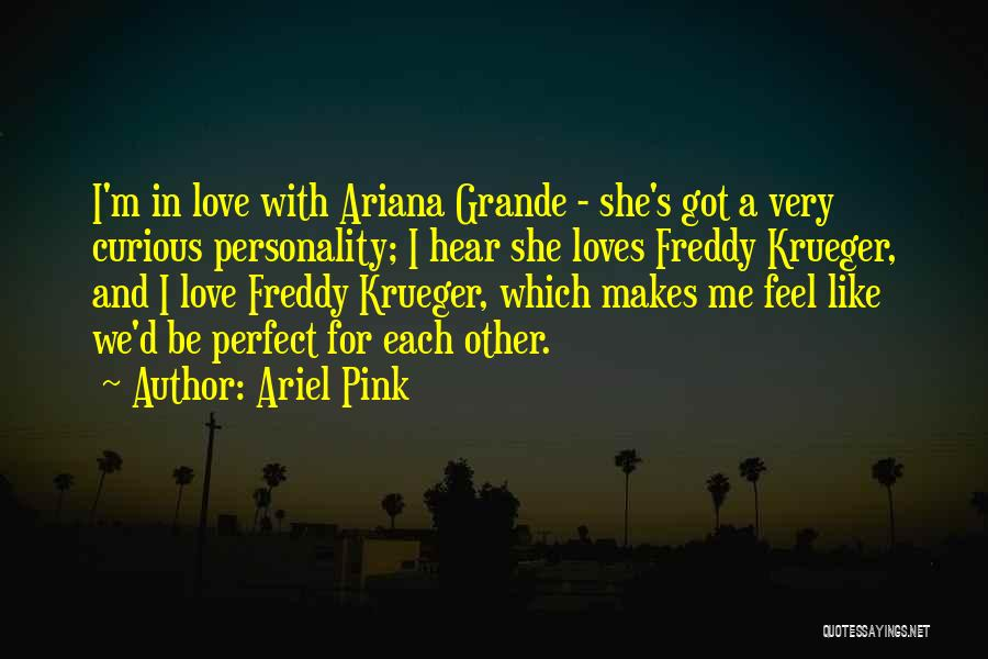 Personality And Love Quotes By Ariel Pink