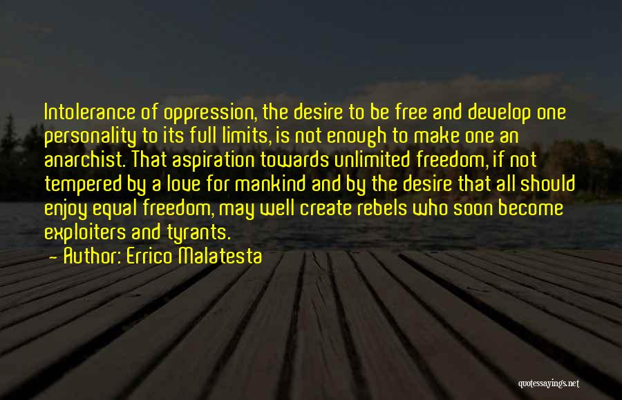 Personality And Love Quotes By Errico Malatesta