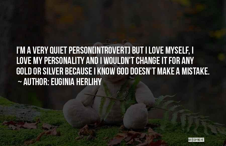 Personality And Love Quotes By Euginia Herlihy