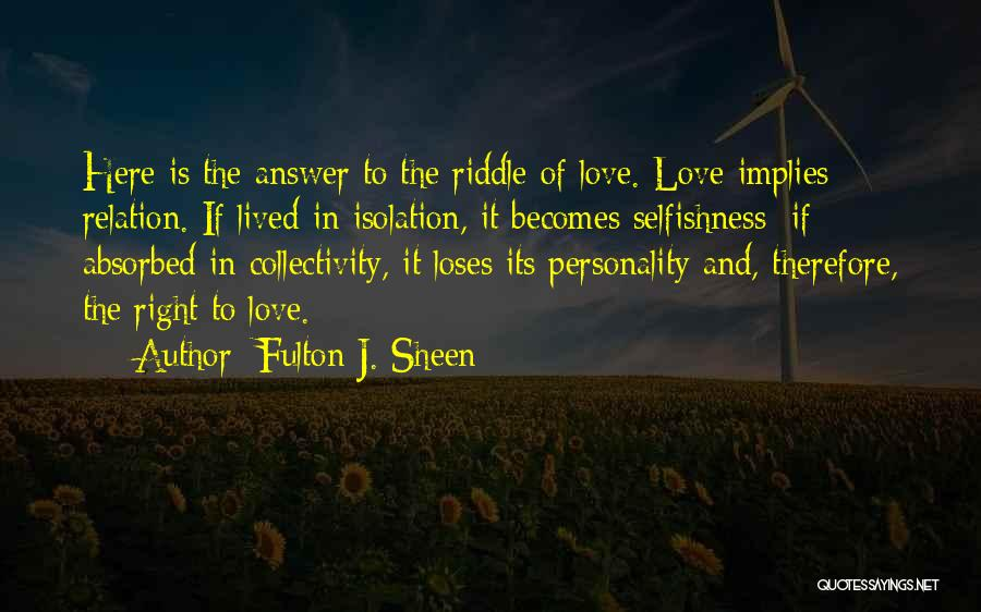 Personality And Love Quotes By Fulton J. Sheen
