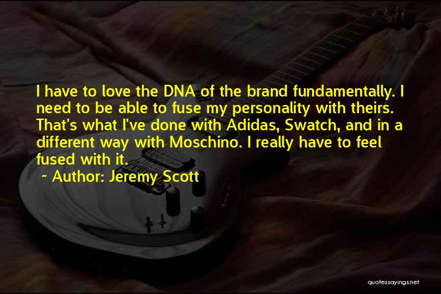 Personality And Love Quotes By Jeremy Scott