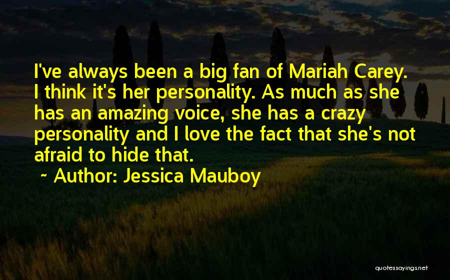 Personality And Love Quotes By Jessica Mauboy