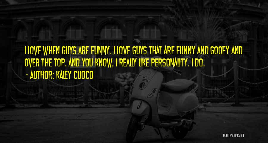 Personality And Love Quotes By Kaley Cuoco