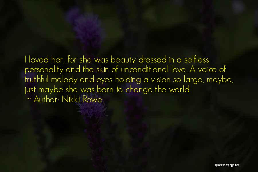 Personality And Love Quotes By Nikki Rowe