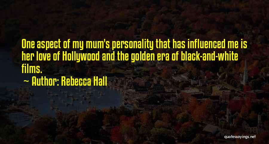 Personality And Love Quotes By Rebecca Hall