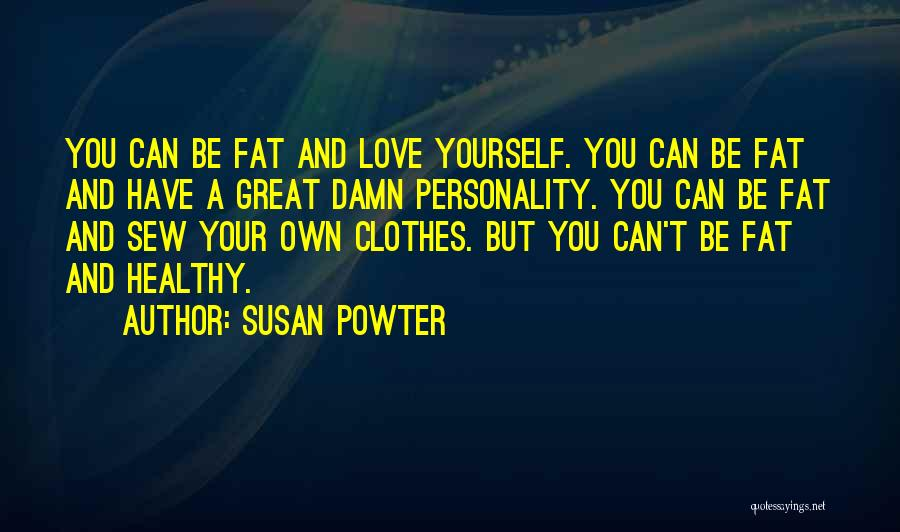 Personality And Love Quotes By Susan Powter