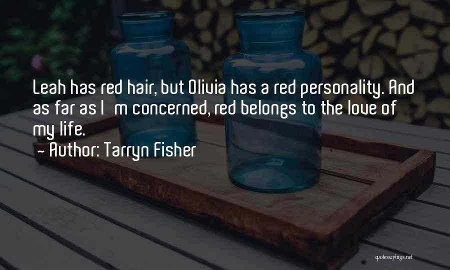 Personality And Love Quotes By Tarryn Fisher