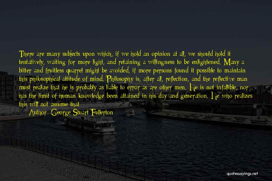 Persons Attitude Quotes By George Stuart Fullerton