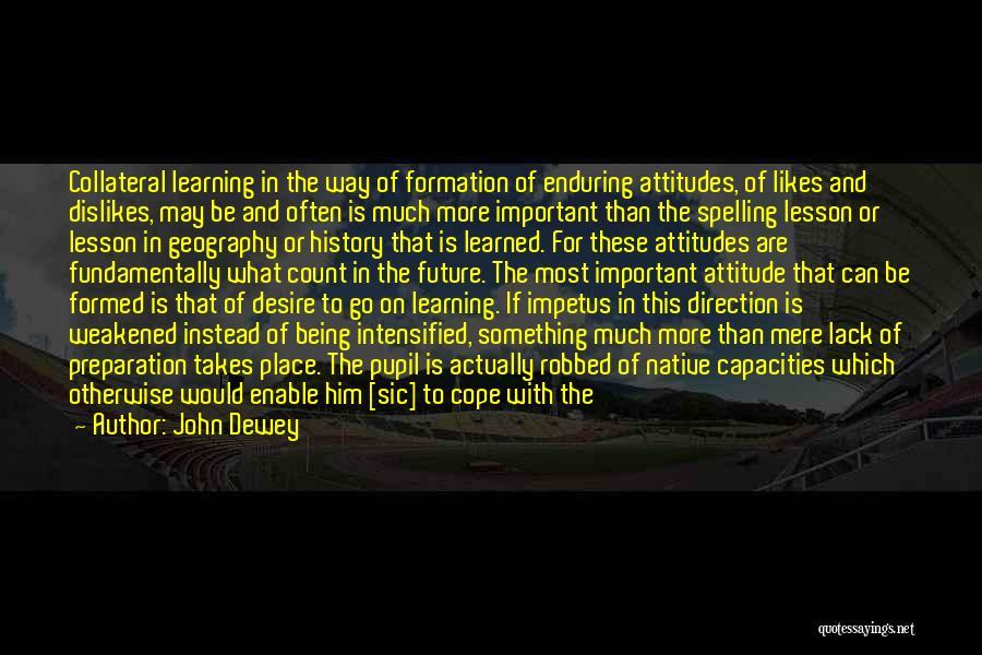 Persons Attitude Quotes By John Dewey