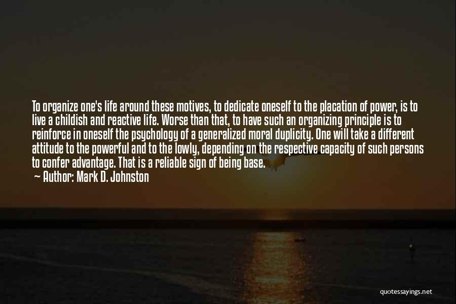 Persons Attitude Quotes By Mark D. Johnston