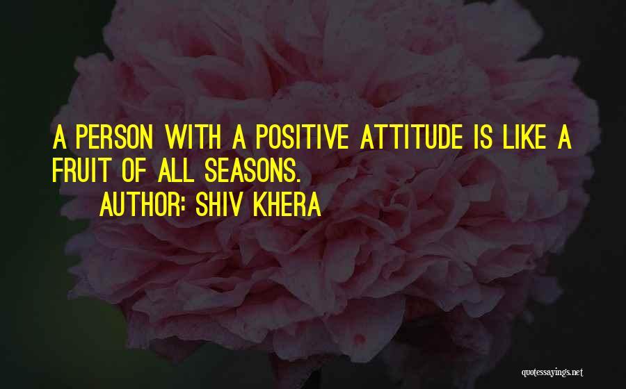Persons Attitude Quotes By Shiv Khera