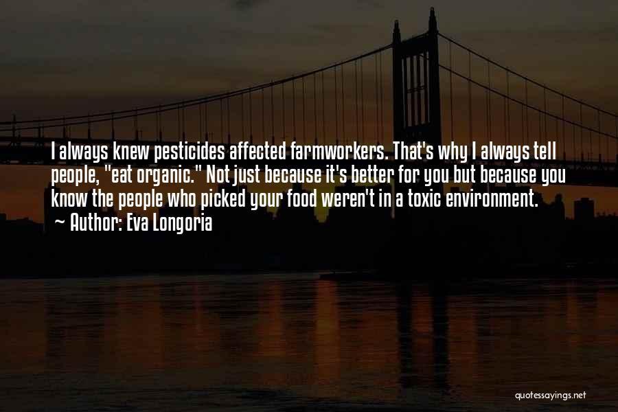 Pesticides In Food Quotes By Eva Longoria