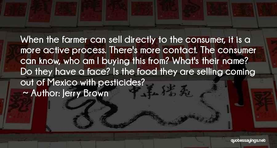 Pesticides In Food Quotes By Jerry Brown