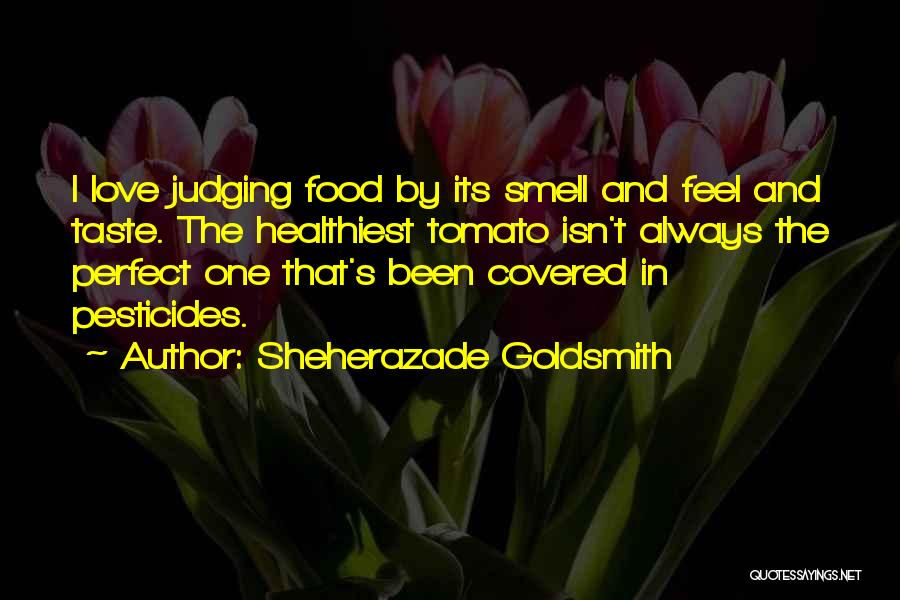 Pesticides In Food Quotes By Sheherazade Goldsmith