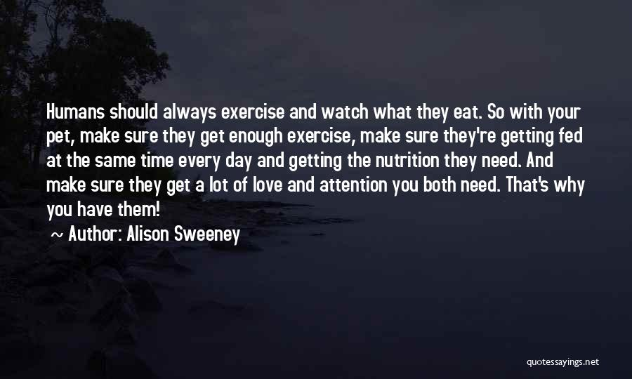 Pet Love Quotes By Alison Sweeney