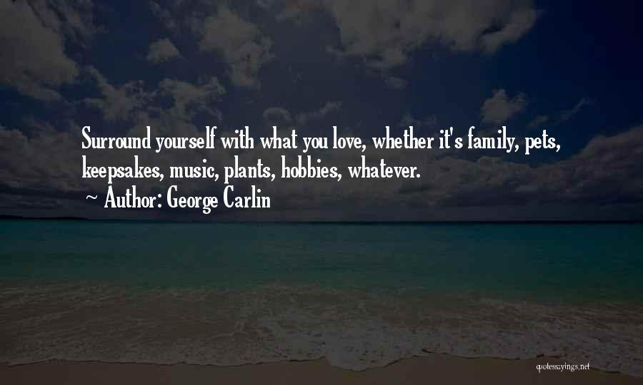 Pet Love Quotes By George Carlin