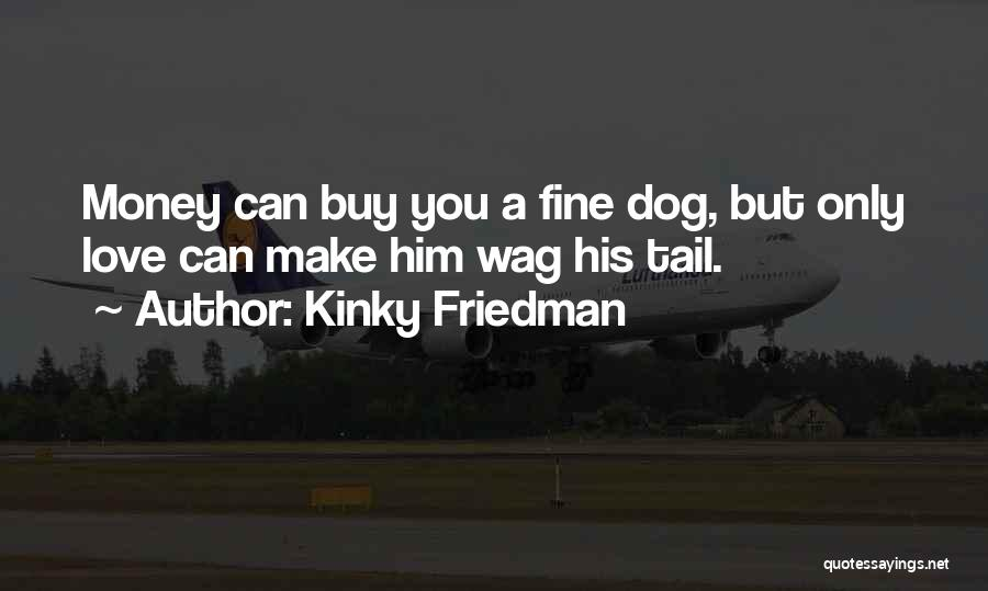 Pet Love Quotes By Kinky Friedman