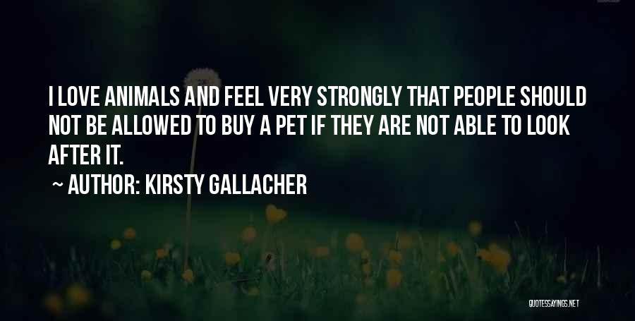 Pet Love Quotes By Kirsty Gallacher