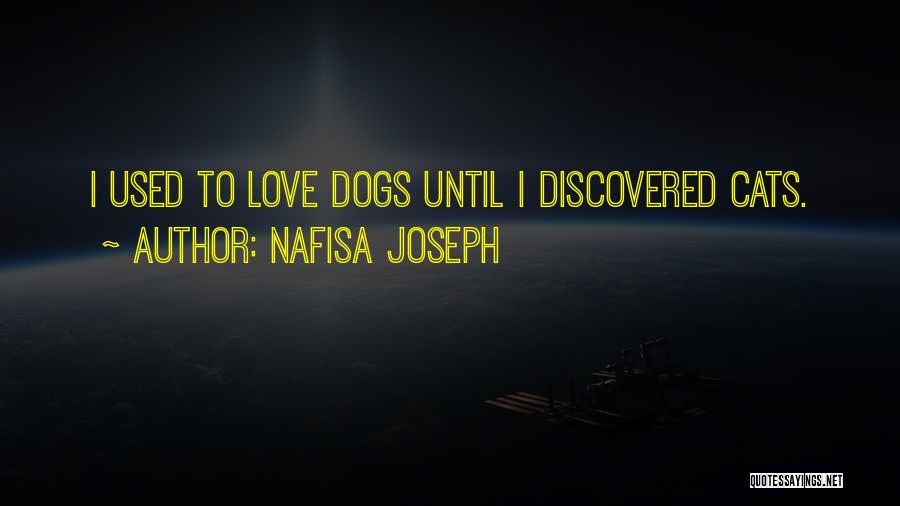 Pet Love Quotes By Nafisa Joseph
