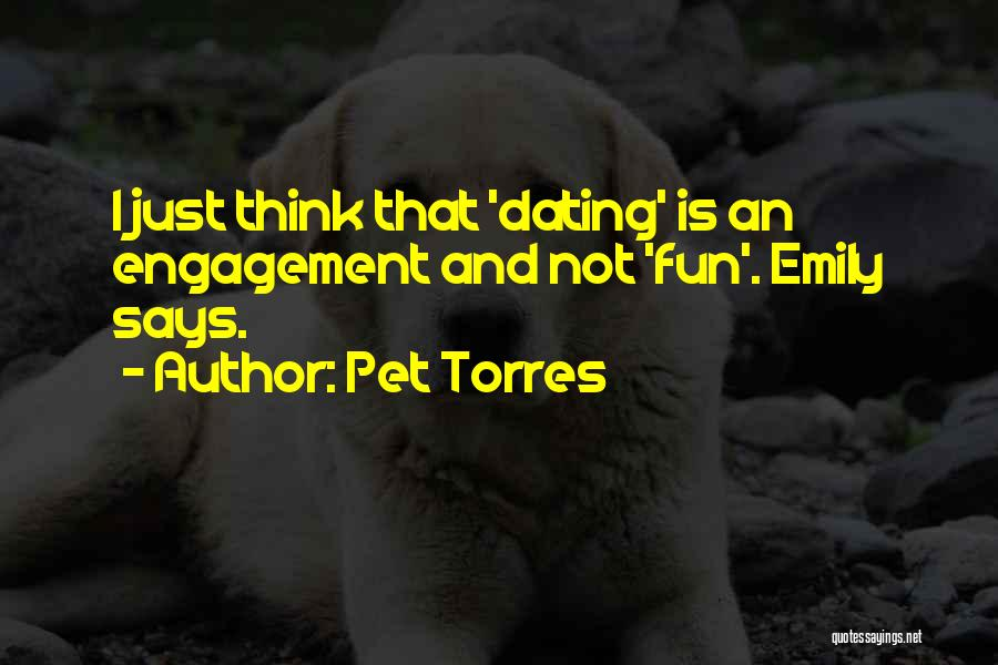 Pet Love Quotes By Pet Torres