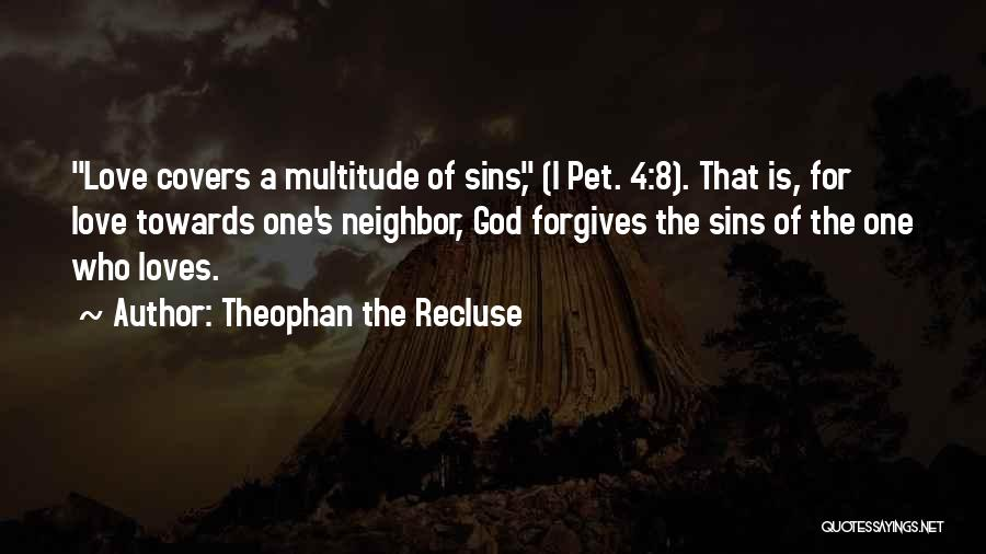 Pet Love Quotes By Theophan The Recluse