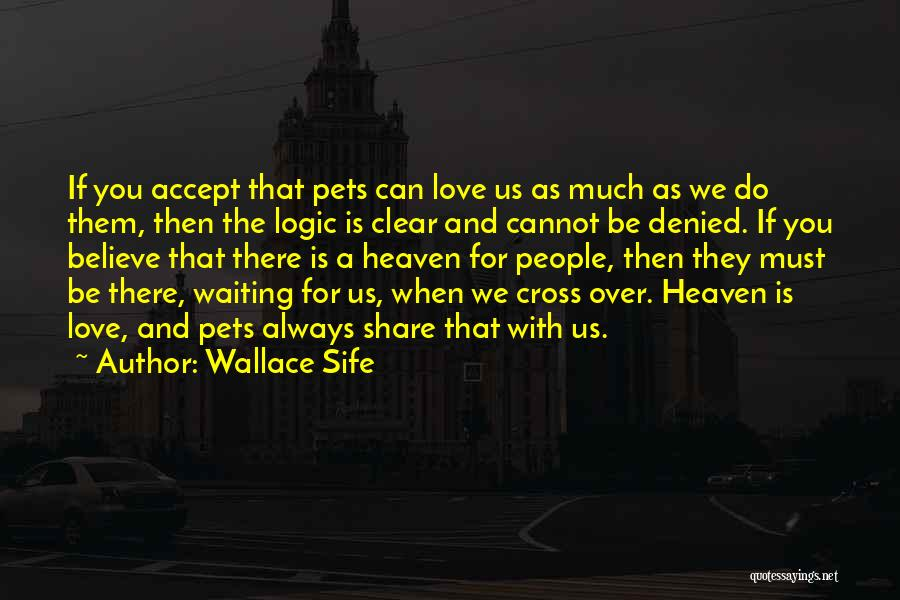 Pet Love Quotes By Wallace Sife