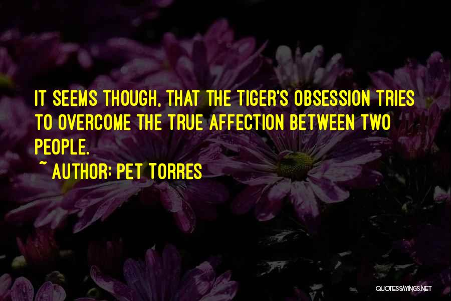 Pet Torres Quotes 1168684