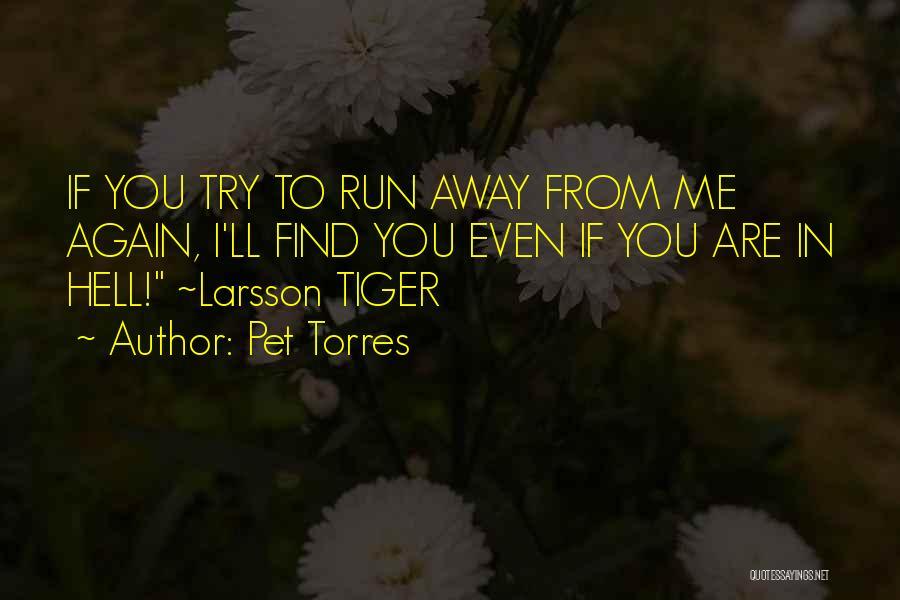 Pet Torres Quotes 1181810