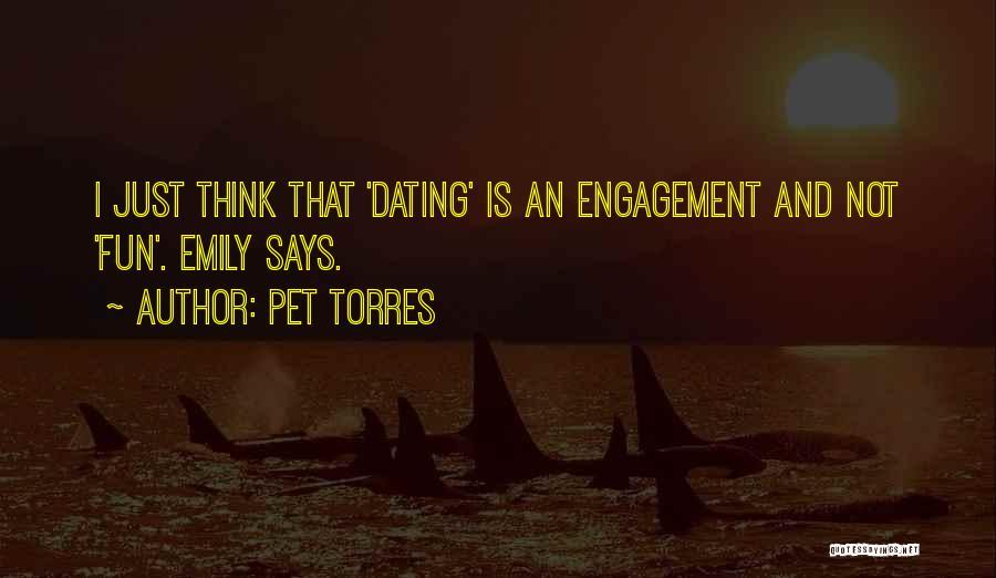 Pet Torres Quotes 1248012