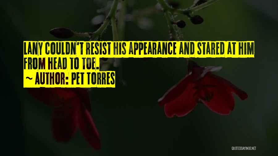 Pet Torres Quotes 1272550