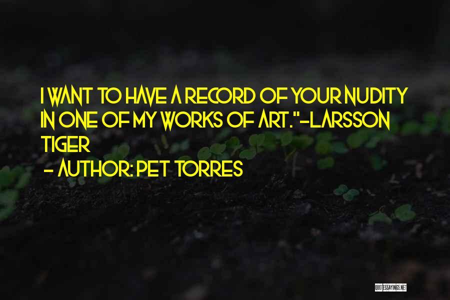 Pet Torres Quotes 1394764