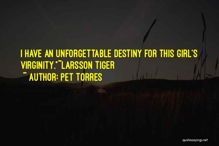 Pet Torres Quotes 1466430