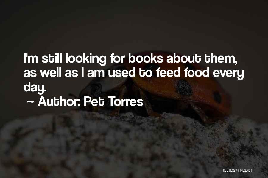 Pet Torres Quotes 1576685
